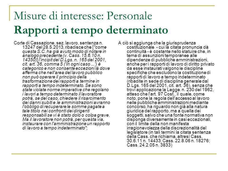 Misure di interesse: Personale Rapporti a tempo determinato Corte di Cassazione, sez. lavoro, sentenza n. 13247 del 28.5.2013, ribadisce che [