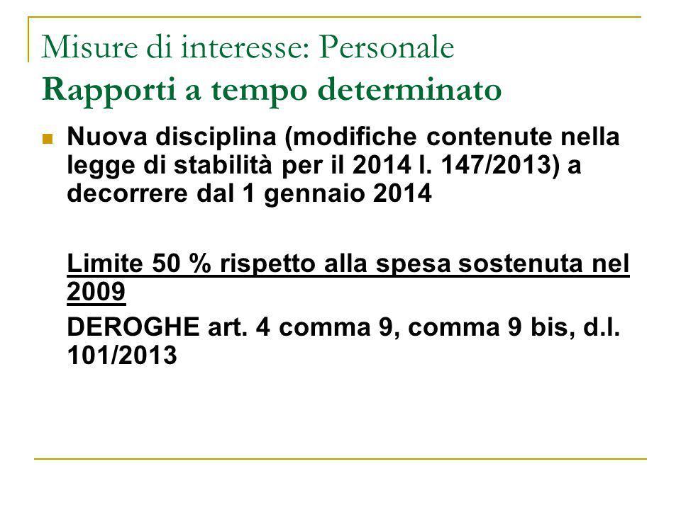 Misure di interesse: Personale Rapporti a tempo determinato Nuova disciplina (modifiche contenute nella legge di stabilità per il 2014 l. 147/2013) a