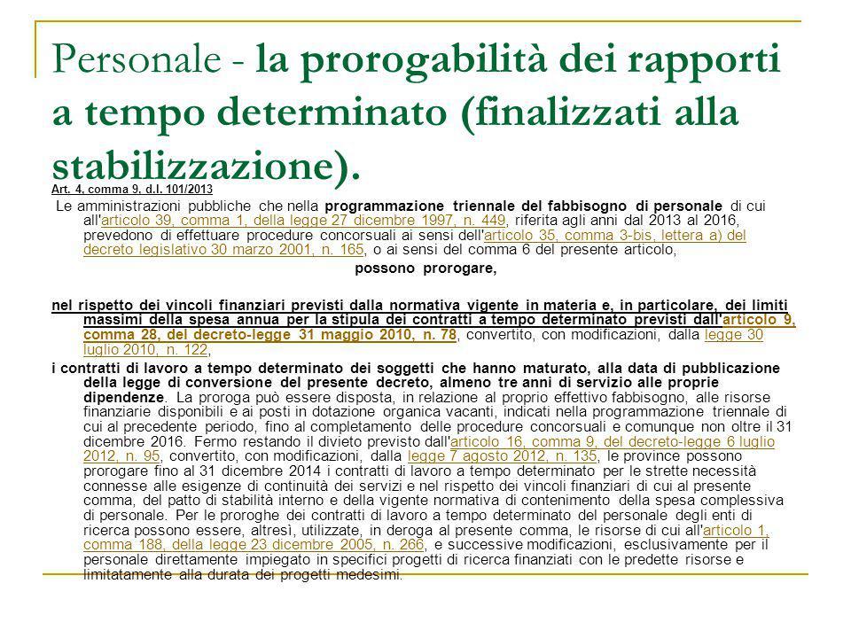 Personale - la prorogabilità dei rapporti a tempo determinato (finalizzati alla stabilizzazione). Art. 4, comma 9, d.l. 101/2013 Le amministrazioni pu