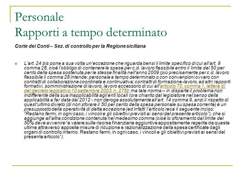 Personale Rapporti a tempo determinato Corte dei Conti – Sez. di controllo per la Regione siciliana L'art. 24 bis pone a sua volta un'eccezione che ri