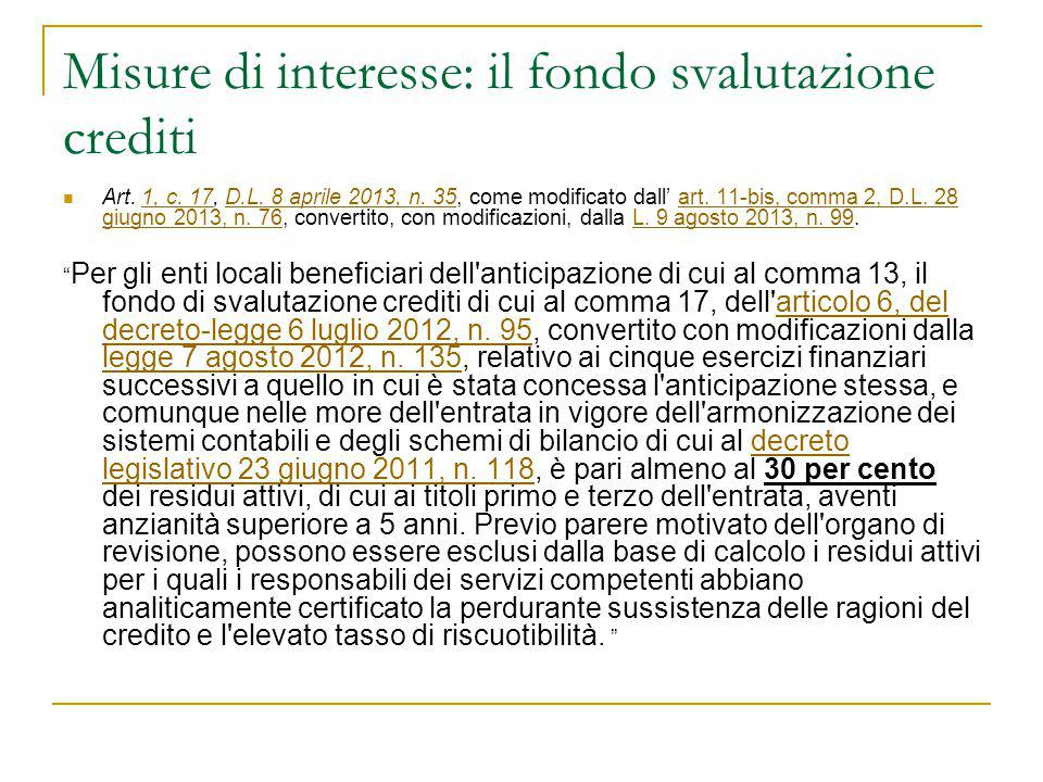 Misure di interesse: il fondo svalutazione crediti Art. 1, c. 17, D.L. 8 aprile 2013, n. 35, come modificato dall' art. 11-bis, comma 2, D.L. 28 giugn