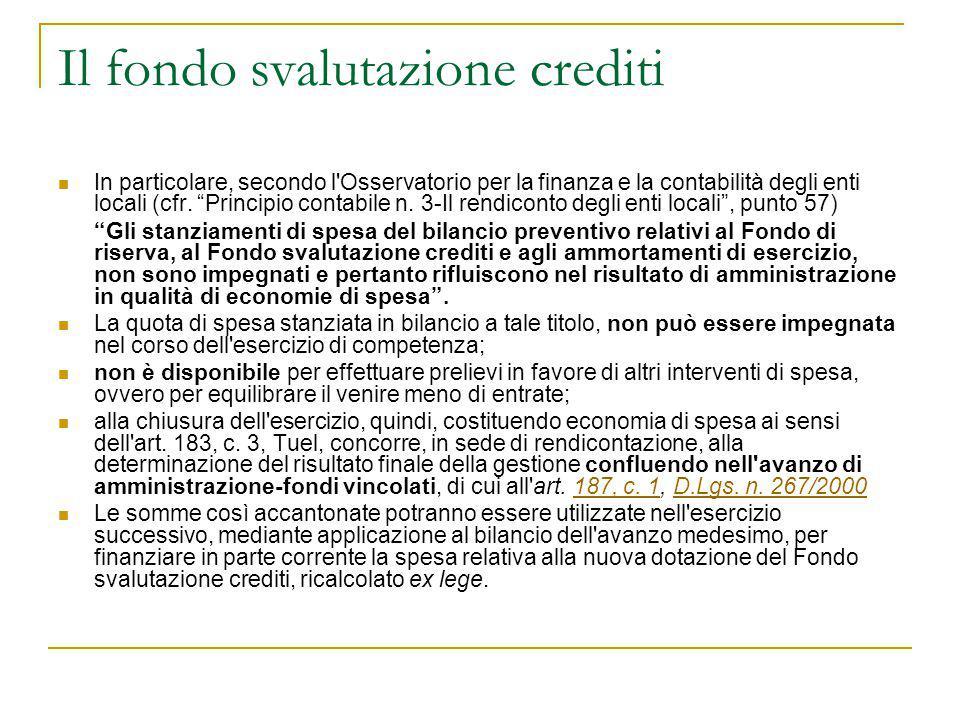 """Il fondo svalutazione crediti In particolare, secondo l'Osservatorio per la finanza e la contabilità degli enti locali (cfr. """"Principio contabile n. 3"""