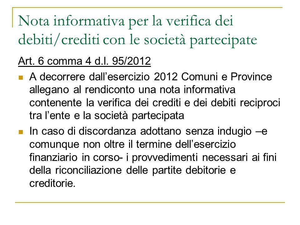 Nota informativa per la verifica dei debiti/crediti con le società partecipate Art. 6 comma 4 d.l. 95/2012 A decorrere dall'esercizio 2012 Comuni e Pr
