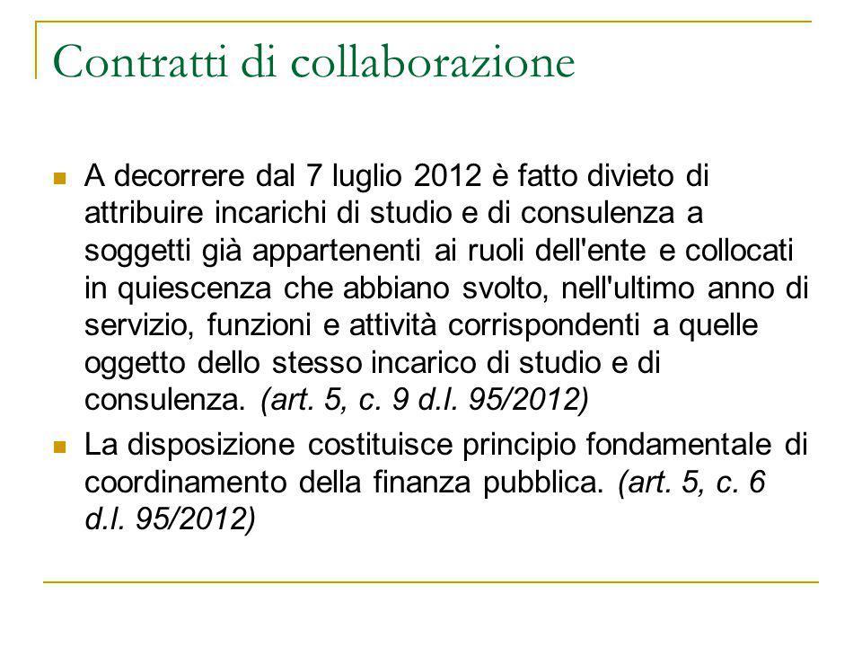 Contratti di collaborazione A decorrere dal 7 luglio 2012 è fatto divieto di attribuire incarichi di studio e di consulenza a soggetti già appartenent
