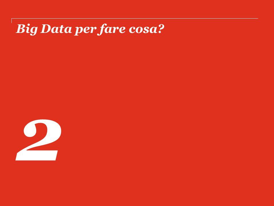 Big Data per fare cosa? 2
