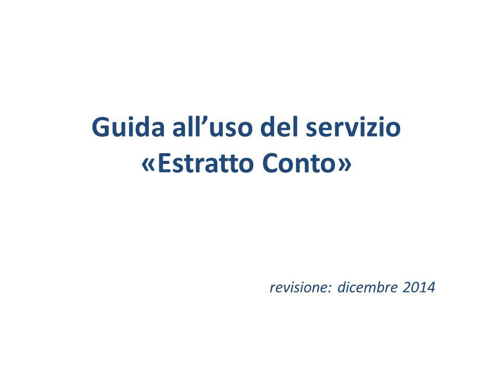 Guida all'uso del servizio «Estratto Conto» revisione: dicembre 2014