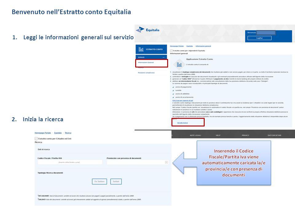 Benvenuto nell'Estratto conto Equitalia 1.Leggi le informazioni generali sul servizio 2.Inizia la ricerca