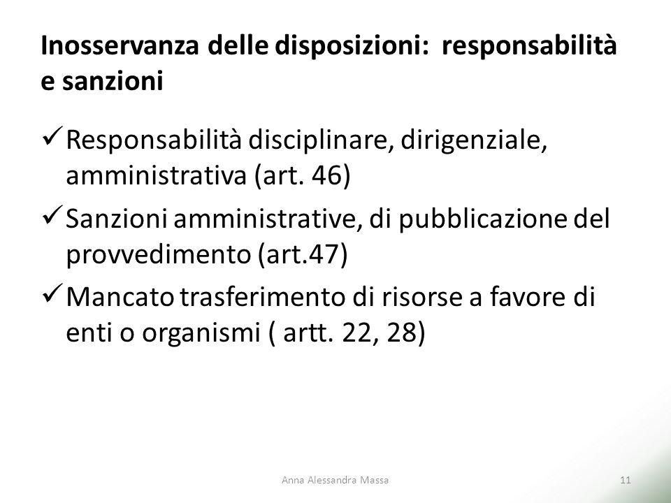 Inosservanza delle disposizioni: responsabilità e sanzioni Responsabilità disciplinare, dirigenziale, amministrativa (art. 46) Sanzioni amministrative