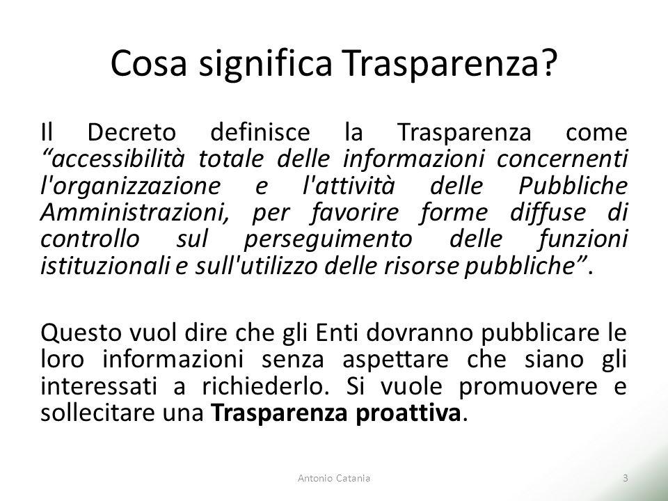 """Cosa significa Trasparenza? Il Decreto definisce la Trasparenza come """"accessibilità totale delle informazioni concernenti l'organizzazione e l'attivit"""