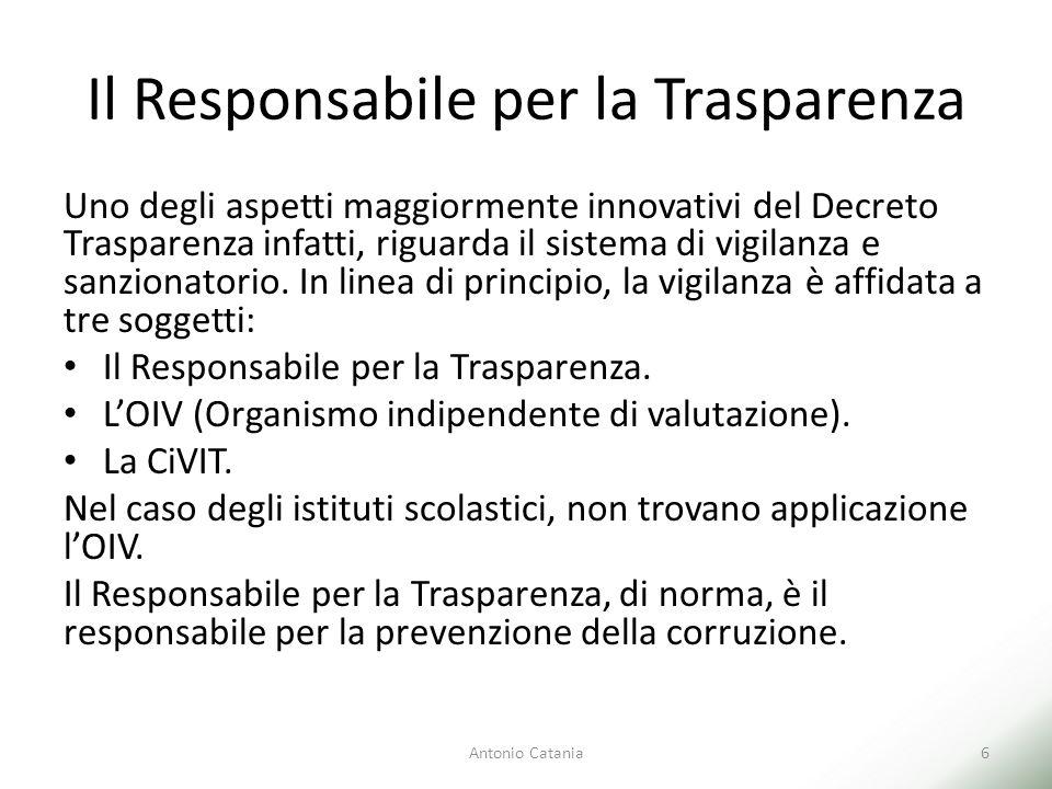 Il Responsabile per la Trasparenza Il Responsabile per la Trasparenza, svolge un'attività di costante controllo sull'Ente relativamente agli obblighi in materia di Trasparenza.