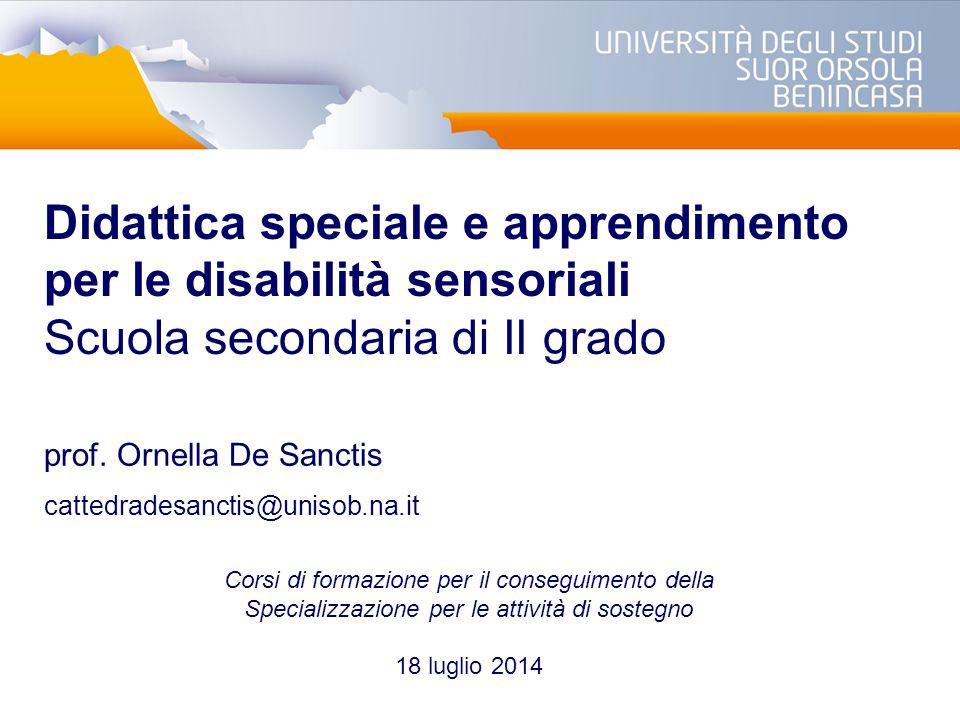 Didattica speciale e apprendimento per le disabilità sensoriali Scuola secondaria di II grado prof.