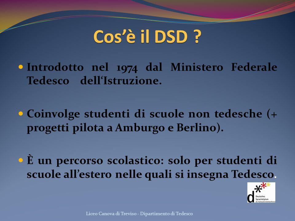 Cos'è il DSD ? Introdotto nel 1974 dal Ministero Federale Tedesco dell'Istruzione. Coinvolge studenti di scuole non tedesche (+ progetti pilota a Ambu