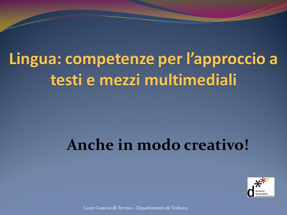 Lingua: competenze per l'approccio a testi e mezzi multimediali Anche in modo creativo!