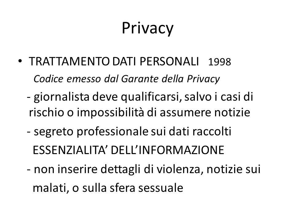 Privacy TRATTAMENTO DATI PERSONALI 1998 Codice emesso dal Garante della Privacy - giornalista deve qualificarsi, salvo i casi di rischio o impossibili