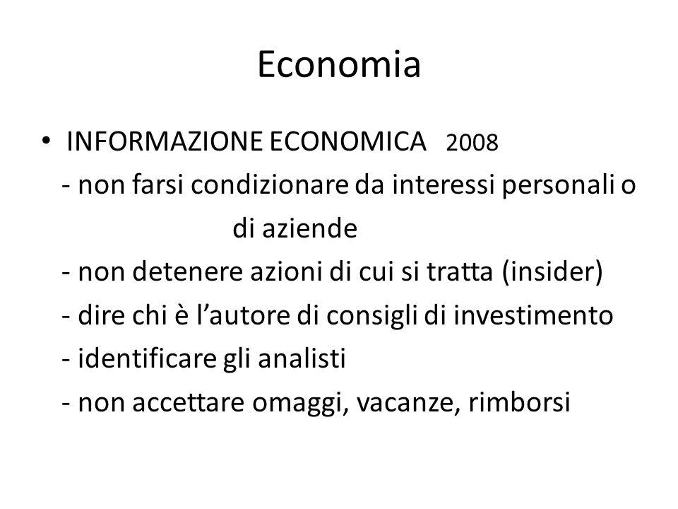 Economia INFORMAZIONE ECONOMICA 2008 - non farsi condizionare da interessi personali o di aziende - non detenere azioni di cui si tratta (insider) - d