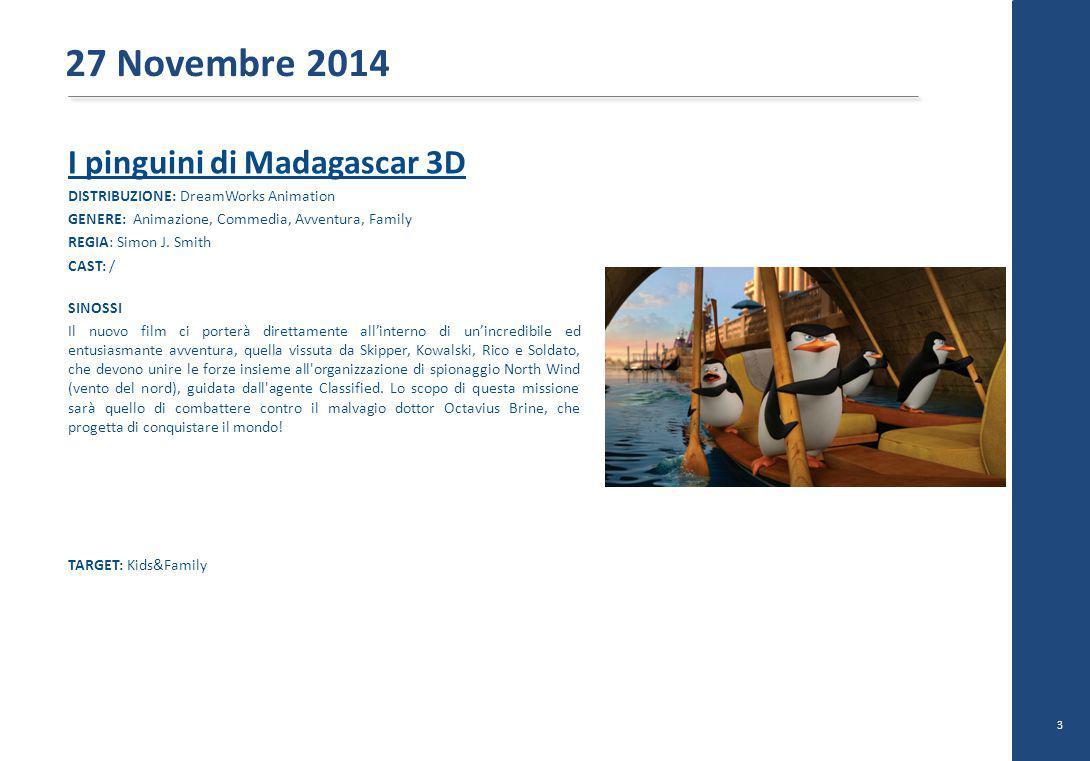 I pinguini di Madagascar 3D DISTRIBUZIONE: DreamWorks Animation GENERE: Animazione, Commedia, Avventura, Family REGIA: Simon J.