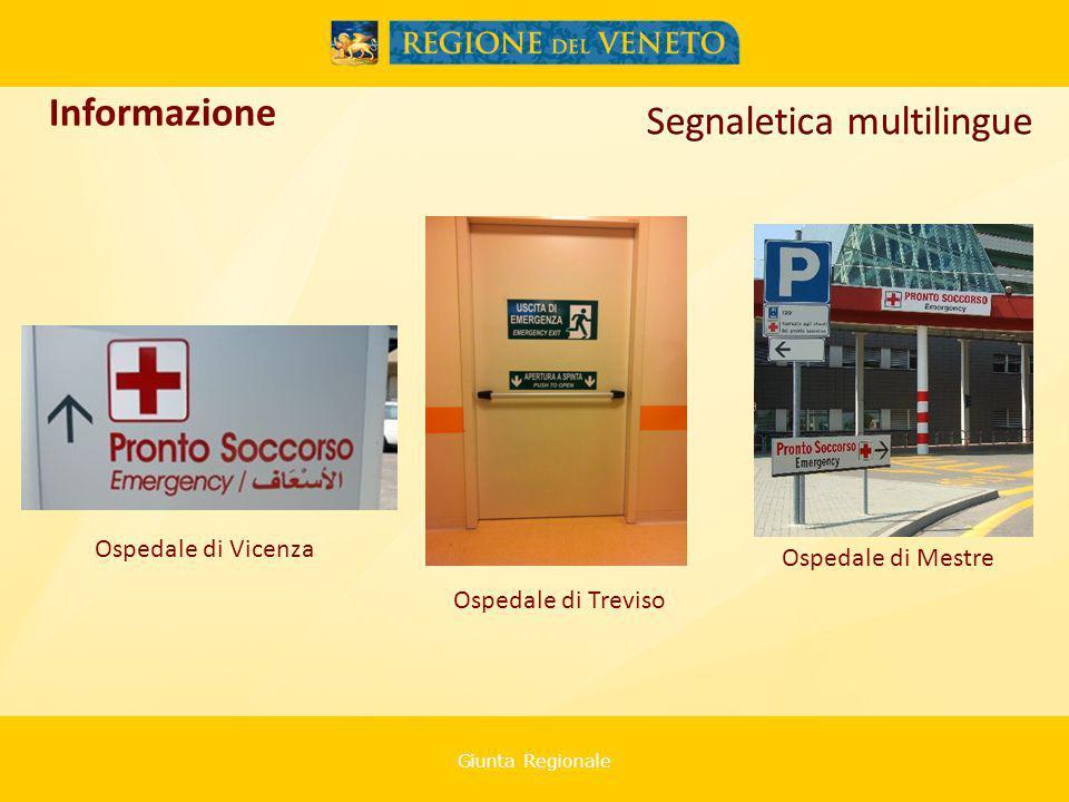 Giunta Regionale Ospedale di Vicenza Informazione Ospedale di Treviso Ospedale di Mestre