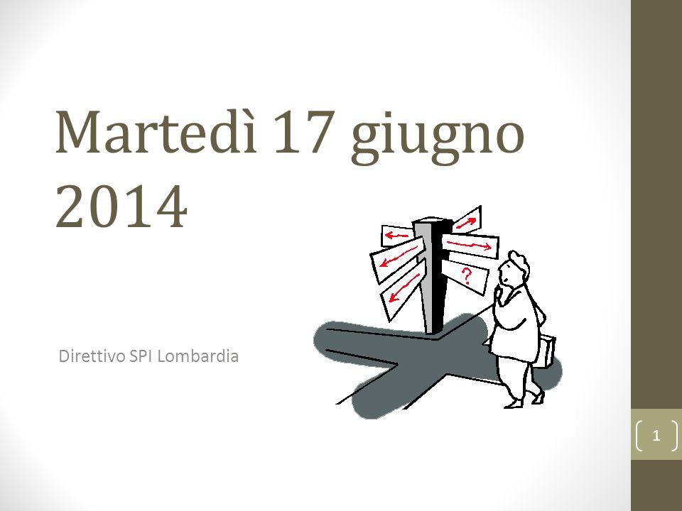 Martedì 17 giugno 2014 Direttivo SPI Lombardia 1
