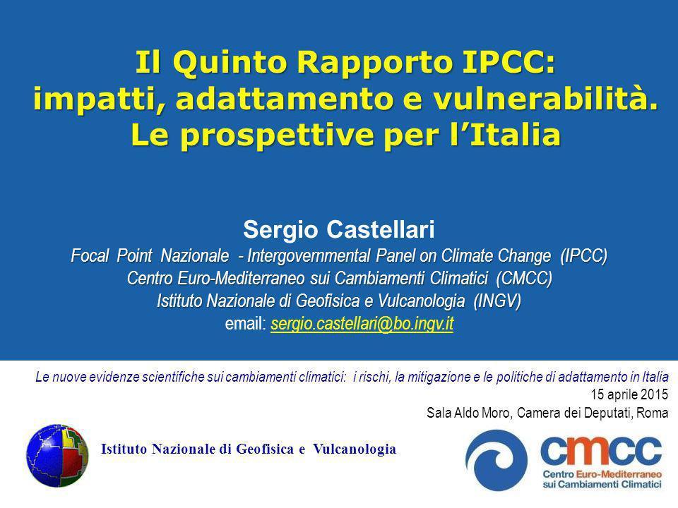 Il Quinto Rapporto IPCC: impatti, adattamento e vulnerabilità. Le prospettive per l'Italia Istituto Nazionale di Geofisica e Vulcanologia (INGV) Sergi