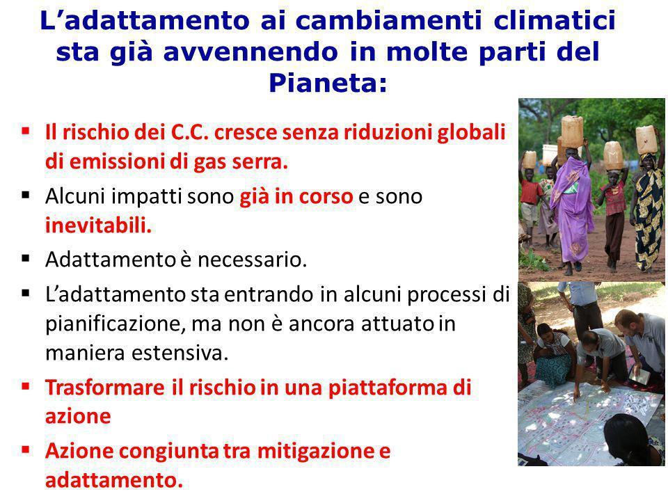 L'adattamento ai cambiamenti climatici sta già avvennendo in molte parti del Pianeta:  Il rischio dei C.C. cresce senza riduzioni globali di emission