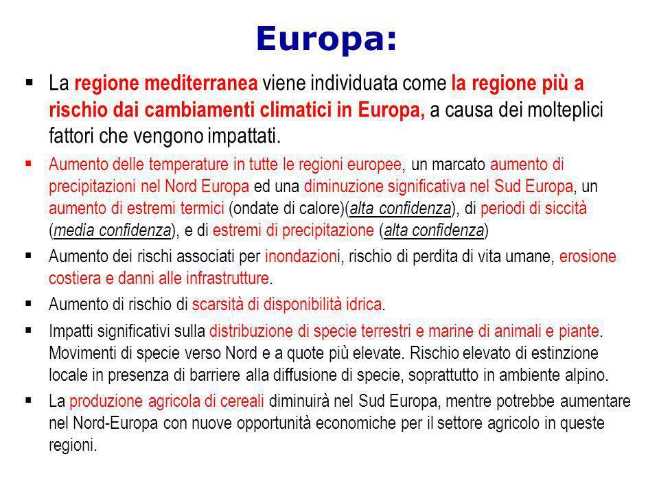 Europa:  La regione mediterranea viene individuata come la regione più a rischio dai cambiamenti climatici in Europa, a causa dei molteplici fattori