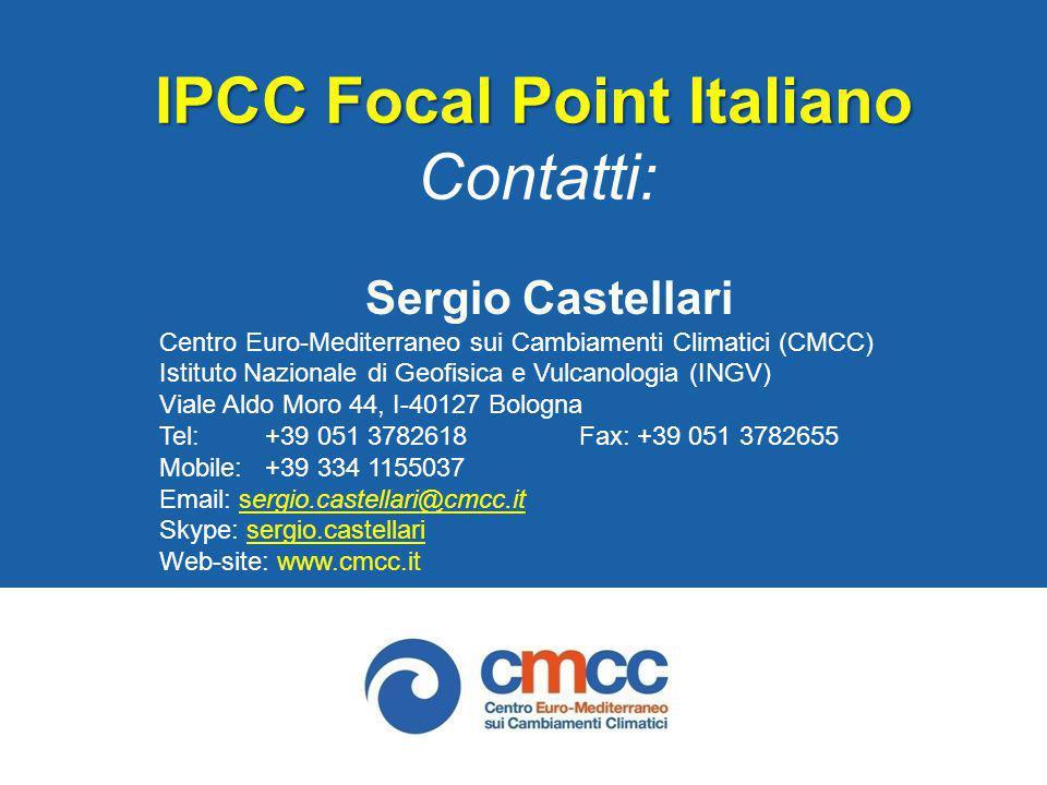 IPCC Focal Point Italiano Contatti: Sergio Castellari Centro Euro-Mediterraneo sui Cambiamenti Climatici (CMCC) Istituto Nazionale di Geofisica e Vulc