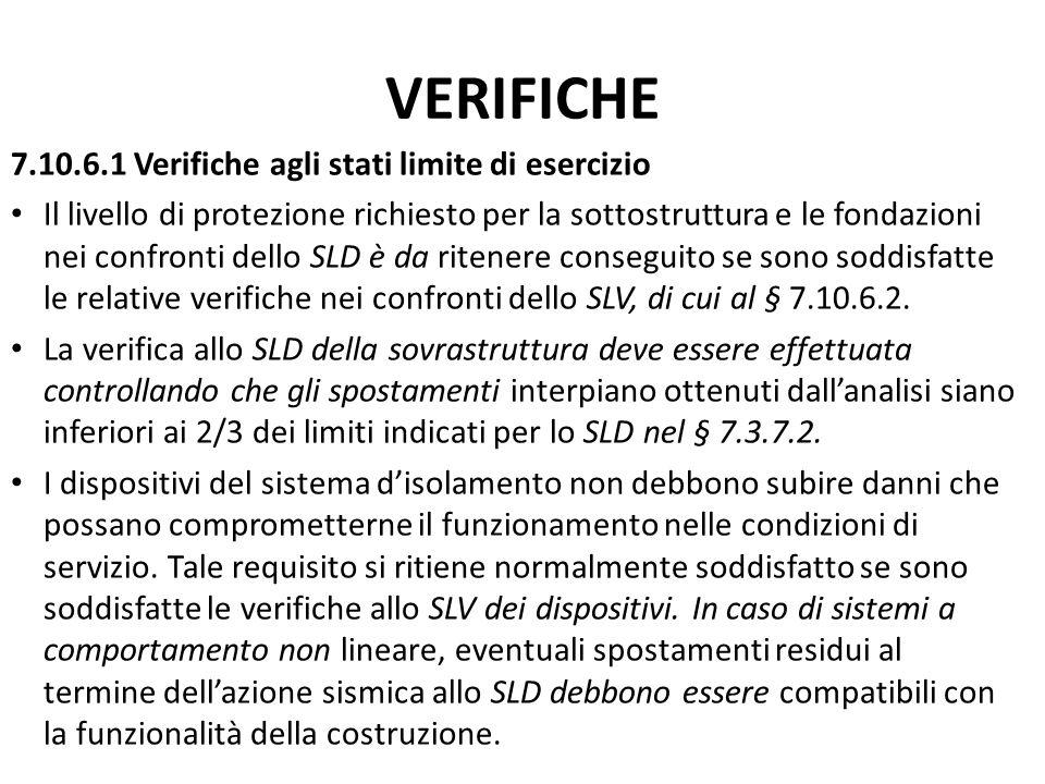 VERIFICHE 7.10.6.1 Verifiche agli stati limite di esercizio Il livello di protezione richiesto per la sottostruttura e le fondazioni nei confronti del