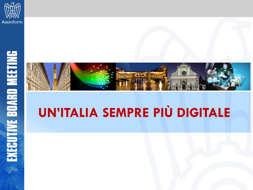 UN'ITALIA SEMPRE PIÙ DIGITALE