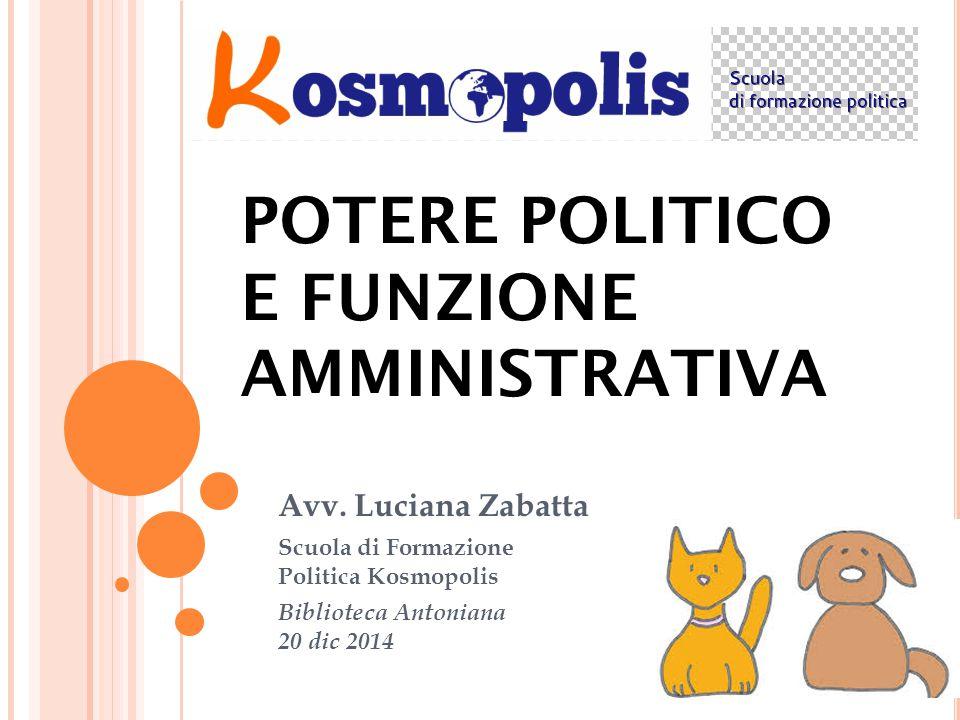 POTERE POLITICO E FUNZIONE AMMINISTRATIVA Avv.