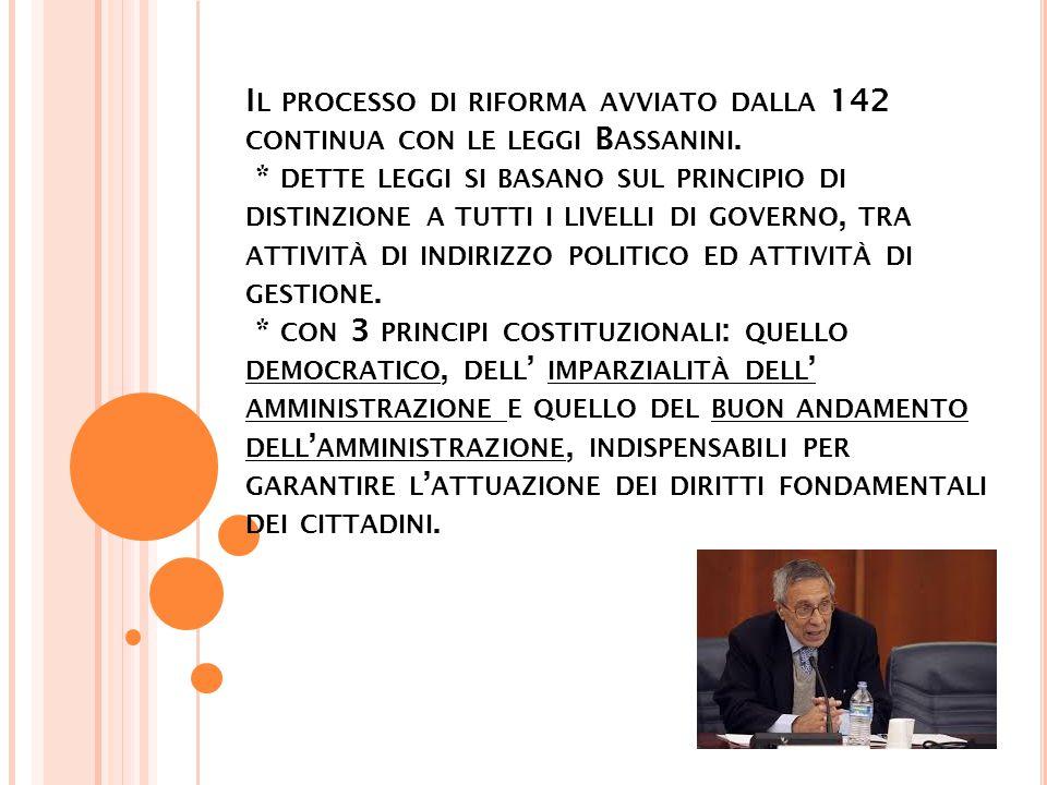 I L PROCESSO DI RIFORMA AVVIATO DALLA 142 CONTINUA CON LE LEGGI B ASSANINI.