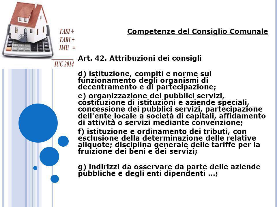 Competenze del Consiglio Comunale Art. 42. Attribuzioni dei consigli d) istituzione, compiti e norme sul funzionamento degli organismi di decentrament