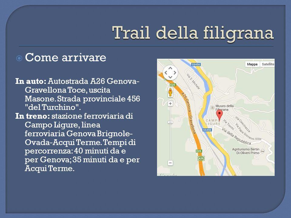  Come arrivare In auto: Autostrada A26 Genova- Gravellona Toce, uscita Masone. Strada provinciale 456