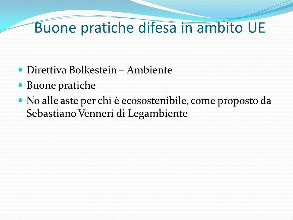 Buone pratiche difesa in ambito UE Direttiva Bolkestein – Ambiente Buone pratiche No alle aste per chi è ecosostenibile, come proposto da Sebastiano Venneri di Legambiente