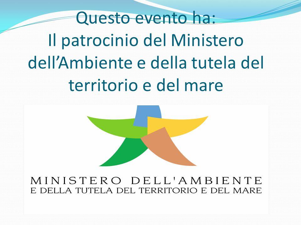 Questo evento ha: Il patrocinio del Ministero dell'Ambiente e della tutela del territorio e del mare