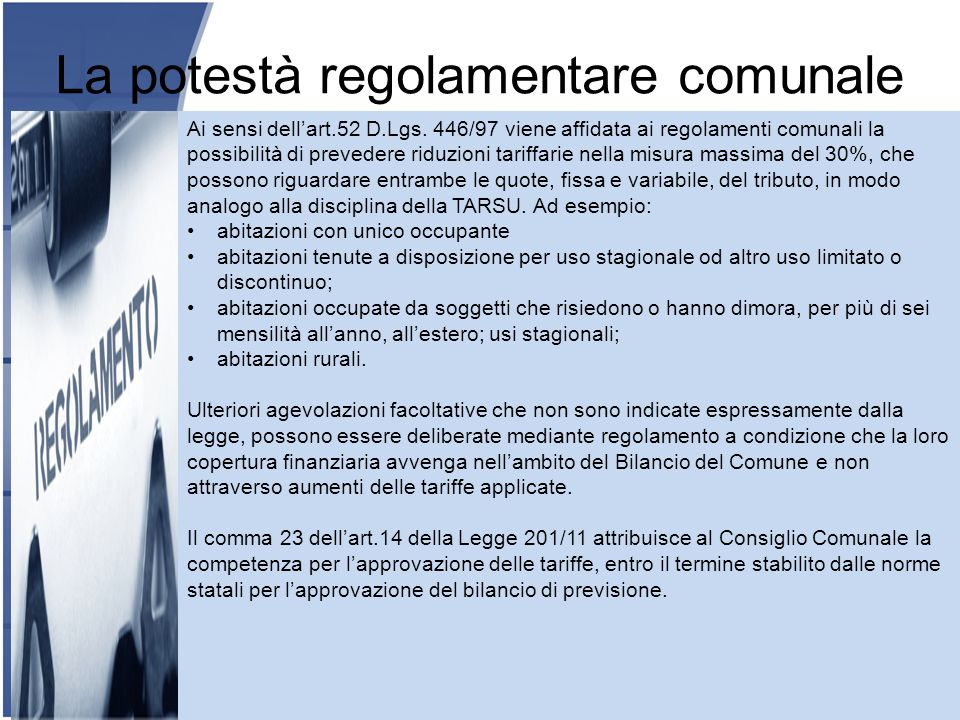 11 La potestà regolamentare comunale Ai sensi dell'art.52 D.Lgs.