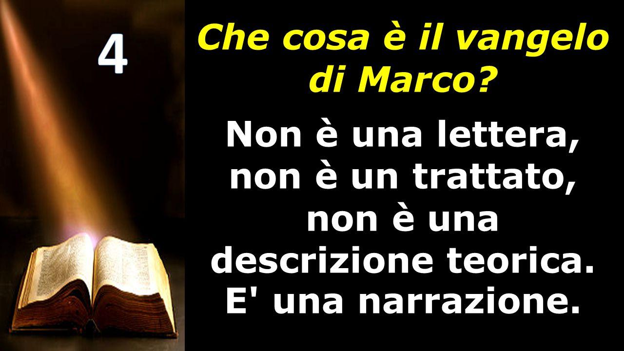 Che cosa è il vangelo di Marco? Non è una lettera, non è un trattato, non è una descrizione teorica. E' una narrazione.