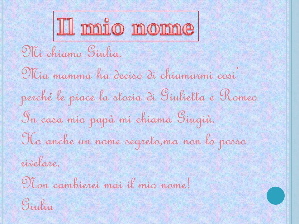 Mi chiamo Giulia.