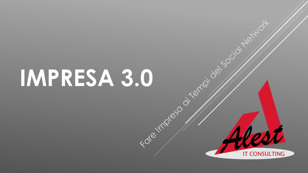 IMPRESA 3.0 Fare Impresa ai Tempi del Social Network