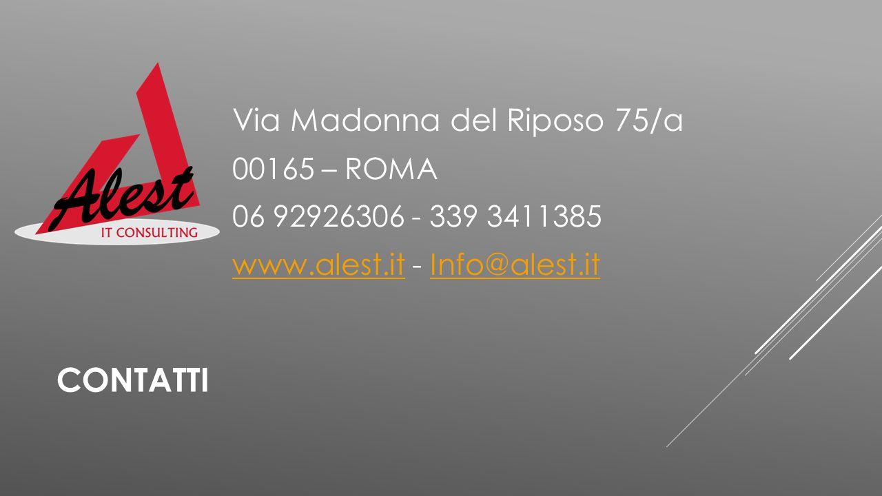 CONTATTI Via Madonna del Riposo 75/a 00165 – ROMA 06 92926306 - 339 3411385 www.alest.itwww.alest.it - Info@alest.itInfo@alest.it