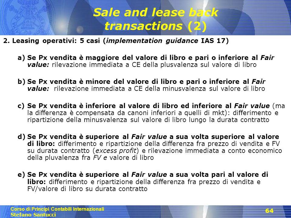 Corso di Principi Contabili Internazionali Stefano Santucci 64 Sale and lease back transactions (2) 2.