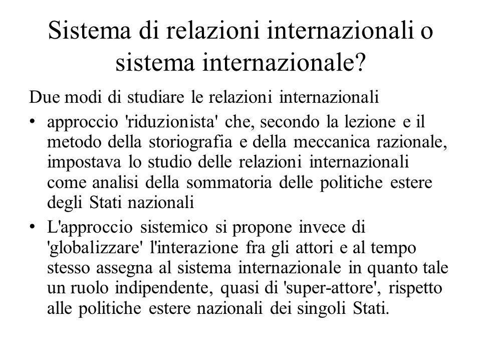 Sistema di relazioni internazionali o sistema internazionale? Due modi di studiare le relazioni internazionali approccio 'riduzionista' che, secondo l