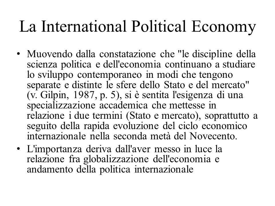 La International Political Economy Muovendo dalla constatazione che