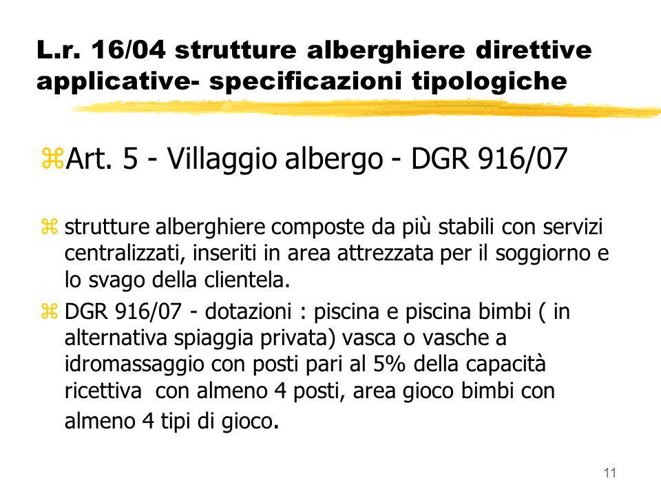 11 L.r. 16/04 strutture alberghiere direttive applicative- specificazioni tipologiche zArt. 5 - Villaggio albergo - DGR 916/07 zstrutture alberghiere