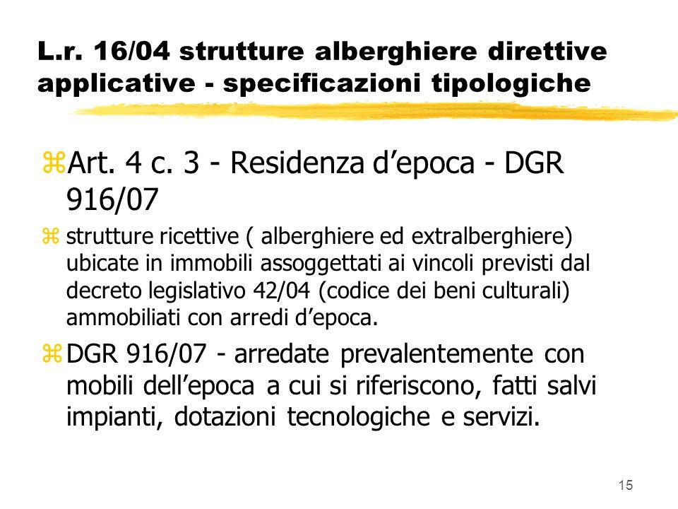 15 L.r. 16/04 strutture alberghiere direttive applicative - specificazioni tipologiche zArt. 4 c. 3 - Residenza d'epoca - DGR 916/07 zstrutture ricett