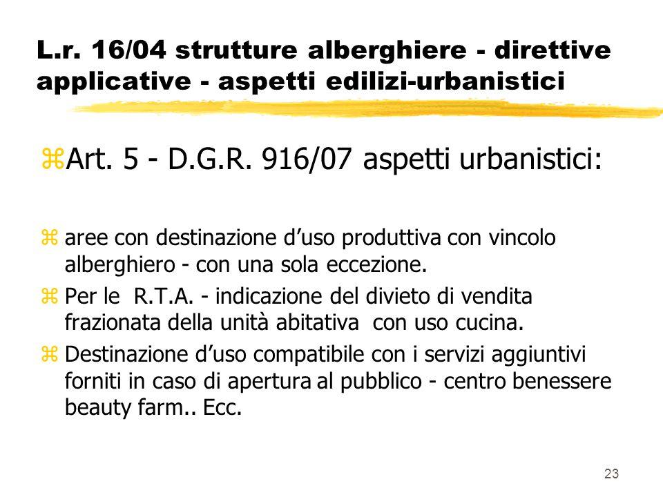 23 L.r. 16/04 strutture alberghiere - direttive applicative - aspetti edilizi-urbanistici zArt. 5 - D.G.R. 916/07 aspetti urbanistici: zaree con desti