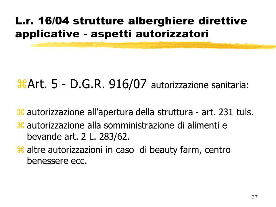 37 L.r. 16/04 strutture alberghiere direttive applicative - aspetti autorizzatori zArt. 5 - D.G.R. 916/07 autorizzazione sanitaria: zautorizzazione al
