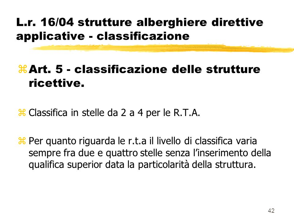 42 L.r. 16/04 strutture alberghiere direttive applicative - classificazione  Art. 5 - classificazione delle strutture ricettive. zClassifica in stell