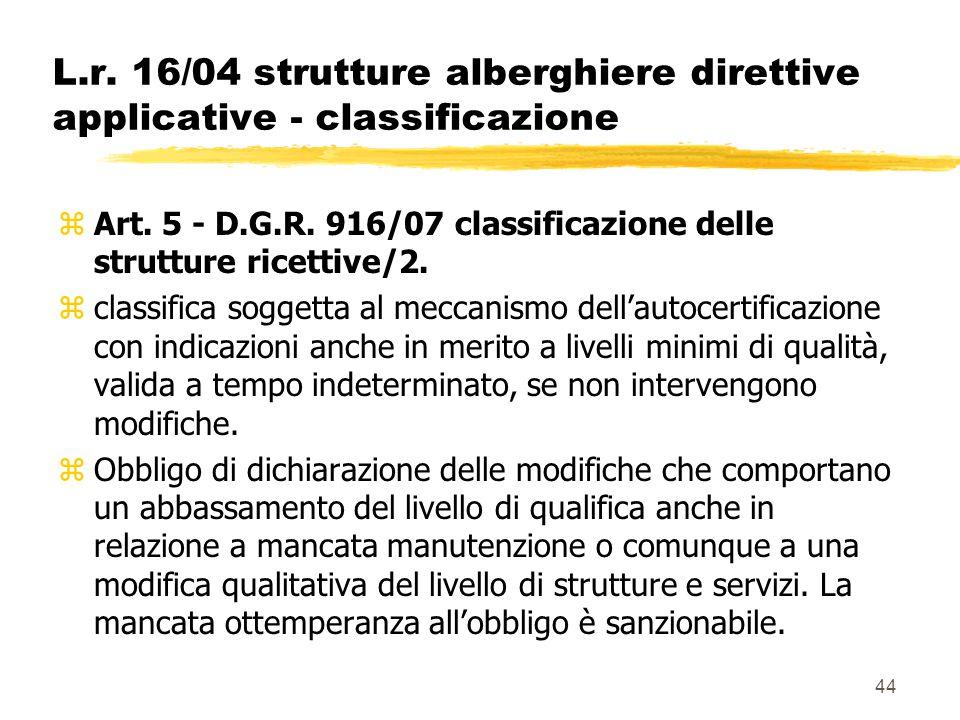 44 L.r. 16/04 strutture alberghiere direttive applicative - classificazione zArt. 5 - D.G.R. 916/07 classificazione delle strutture ricettive/2. zclas