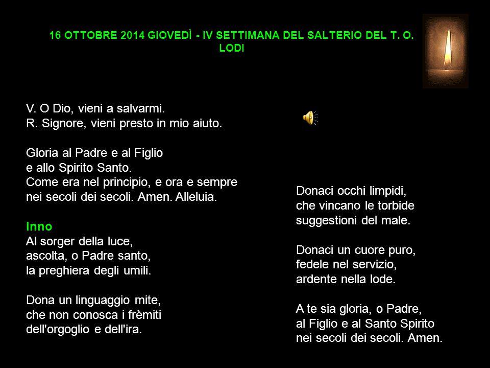 16 OTTOBRE 2014 GIOVEDÌ - IV SETTIMANA DEL SALTERIO DEL T.