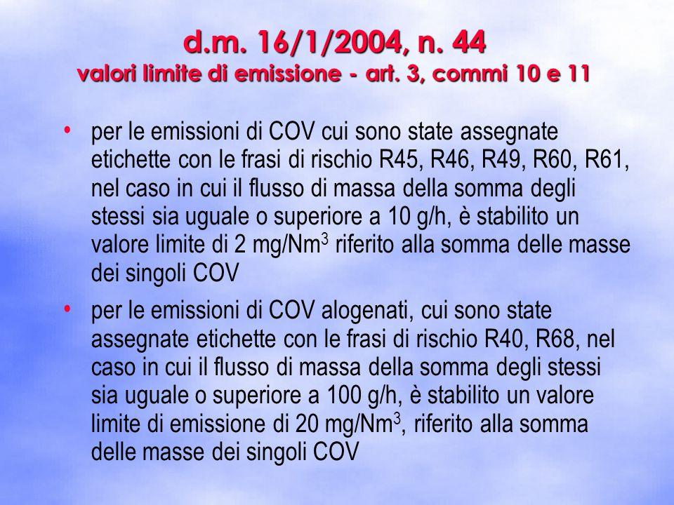 per le emissioni di COV cui sono state assegnate etichette con le frasi di rischio R45, R46, R49, R60, R61, nel caso in cui il flusso di massa della s